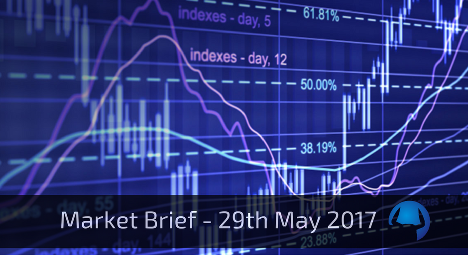 Market Brief – Monday 29th May 2017