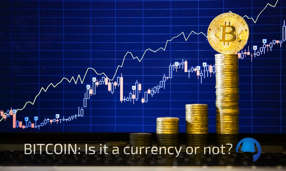 Bitcoin – A currency or not?