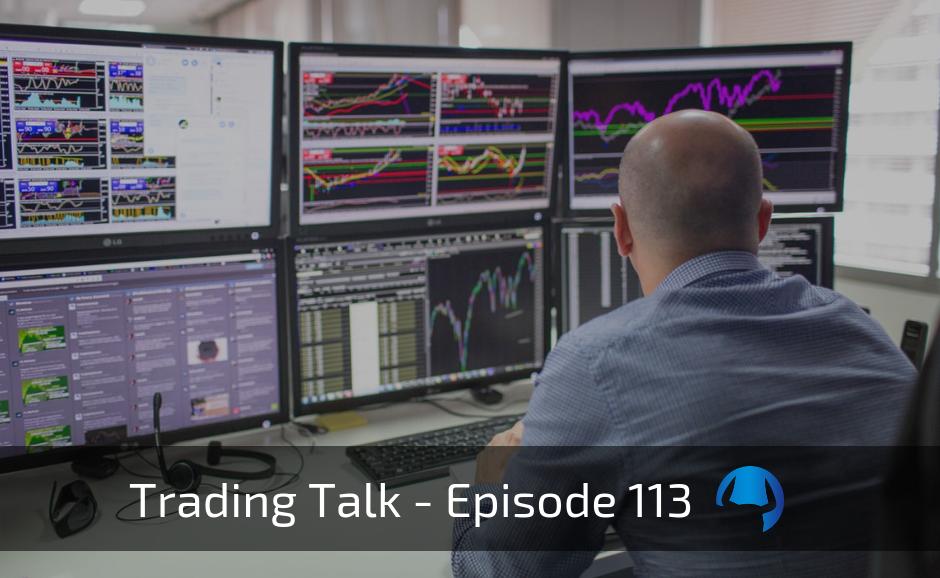 Trading Talk Episode 113 – Risk v Reward